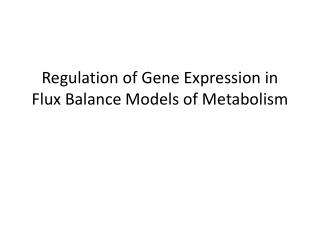 Regulation of Gene Expression in Flux Balance Models of Metabolism