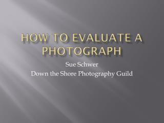 How to Evaluate a Photograph