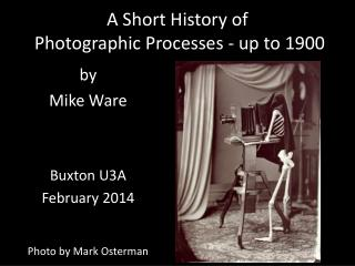A Short History of  Photographic Processes -  up to  1900