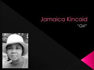 Jamaica Kincaid