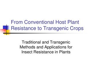 From Conventional Host Plant Resistance to Transgenic Crops