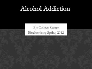 By:  Colleen Carter Biochemistry Spring 2012