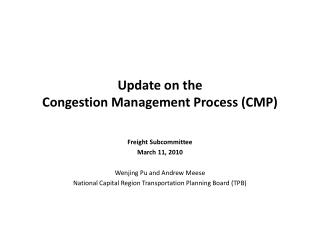 Update on the  Congestion Management Process ( CMP )