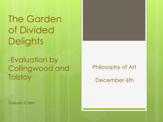 The Garden of Divi ded Delights - Evaluation by Collingwood and Tolstoy