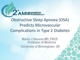 Obstructive Sleep  Apnoea  (OSA) Predicts  Microvascular  Complications in Type 2 Diabetes