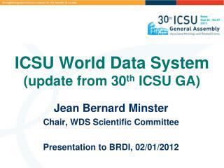 ICSU World Data System (update from 30 th  ICSU GA)