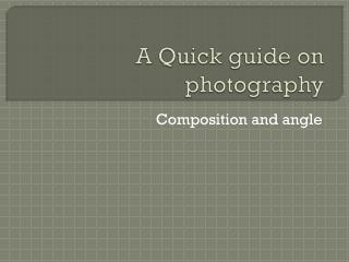 A Quick guide on photography
