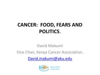 CANCER:  FOOD, FEARS AND POLITICS .