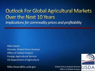 Outlook For Global Agricultural Markets Over the Next 10 Years Implications for commodity prices and profitability
