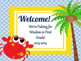 We're Fishing for Wisdom in First Grade! 2013-2014