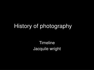 H istory of photography   of photography