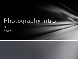 Photography Intro