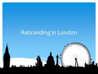 Rebranding in London