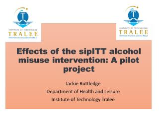 Effects of the  sipITT  alcohol misuse intervention: A pilot project