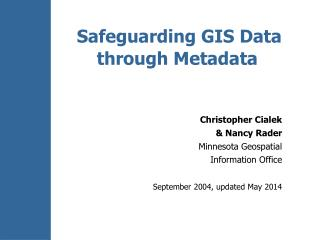 Safeguarding GIS Data through Metadata