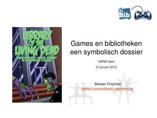 Games en  bibliotheken een symbolisch dossier