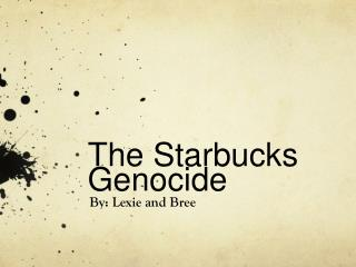 The Starbucks Genocide