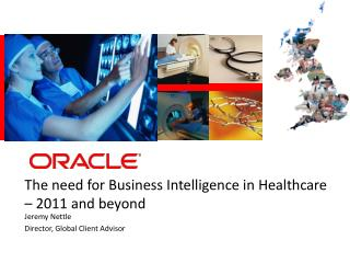 The need for Business Intelligence in Healthcare – 2011 and beyond