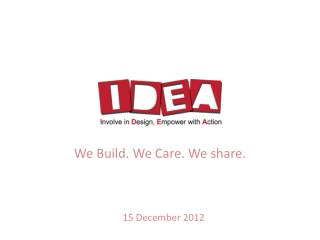 We Build. We Care. We share.