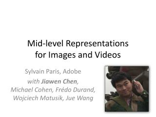 Mid-level  Representations for Images and Videos