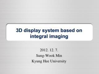 3D display system based on integral imaging