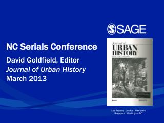 NC Serials Conference David Goldfield, Editor Journal of Urban History March  2013
