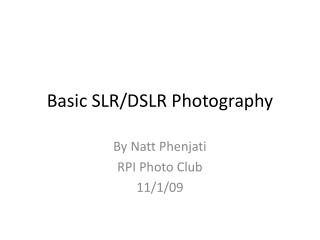 Basic SLR/ DSLR  Photography