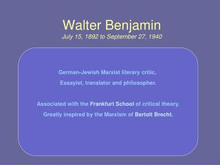 Walter Benjamin July 15, 1892 to September 27, 1940