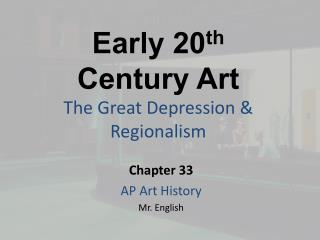 Early 20 th  Century Art The Great Depression & Regionalism
