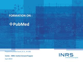 FORMATION ON : PubMed