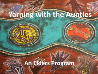 Yarning with the Aunties