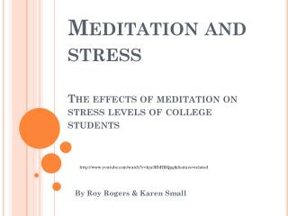 Meditation and stress The effects of meditation on stress levels of college students
