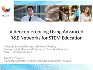 Videoconferencing Using Advanced R&E Networks for STEM Education