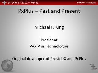 PxPlus – Past and Present