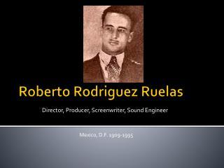 Roberto Rodriguez  Ruelas
