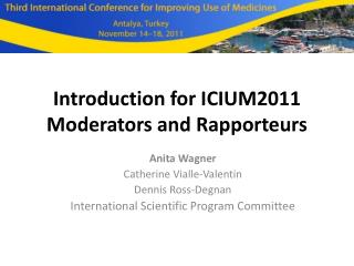 Introduction for ICIUM2011 Moderators and  Rapporteurs