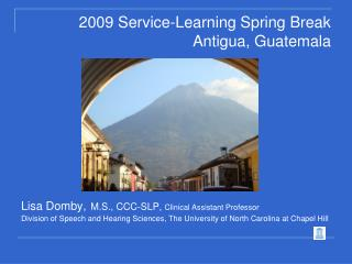 2009 Service-Learning Spring Break Antigua, Guatemala