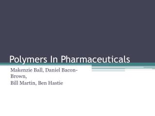 Polymers In Pharmaceuticals