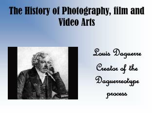 The History of Photography, film and Video Arts