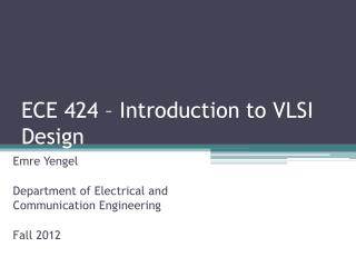 ECE 424 – Introduction to VLSI Design