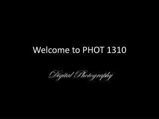 Welcome to PHOT 1310