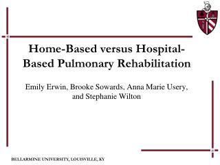 Home-Based versus Hospital-Based Pulmonary Rehabilitation