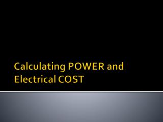 Calculating POWER and Electrical COST