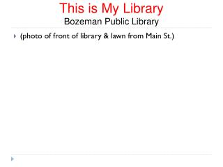 This is My Library  Bozeman Public Library