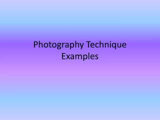 Photography Technique Examples