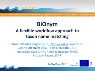 BiOnym A flexible workflow approach to  taxon name matching