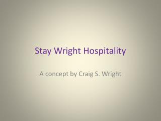 Stay Wright Hospitality