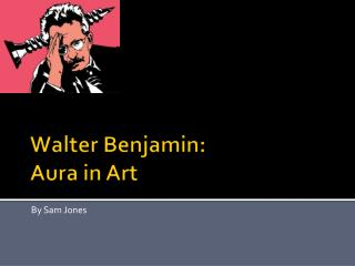 Walter Benjamin: Aura  in Art