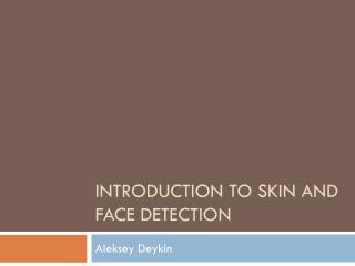 Introduction to Skin and Face Detection