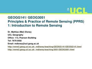 GEOGG141/  GEOG3051 Principles & Practice of Remote Sensing (PPRS) 1: Introduction to Remote Sensing